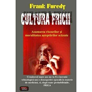 Cultura fricii/Frank Furedi imagine elefant.ro 2021-2022
