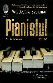 Pianistul. Amintiri din Varsovia, 1939-1945/Wladyslaw Szpilman imagine elefant.ro 2021-2022