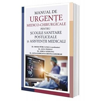 Manual de Urgente Medico-Chirurgicale pentru scolile sanitare postliceale si asistenti medicali/Mihail Petru Lungu imagine elefant.ro