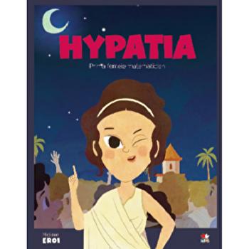 Micii eroi. Hypatia/***