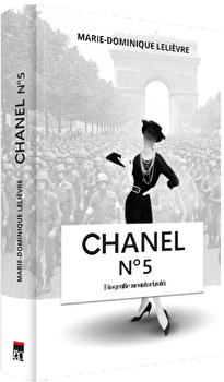 Chanel no 5 - Biografie neautorizata/Marie-Dominique Lelievre imagine