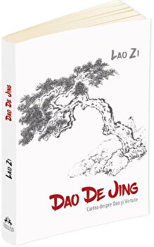 Dao De Jing. Cartea despre Dao si Virtute/Lao Zi poza cate