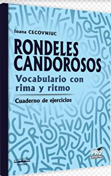 Rondeles candorosos vocabulario con rima y ritmo cuaderno de ejercicios/Ioana Cecovniuc imagine elefant.ro 2021-2022