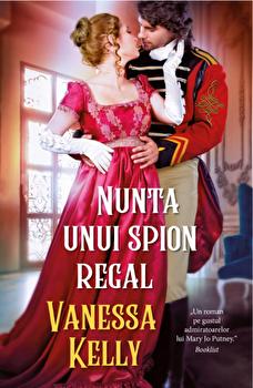 Nunta unui spion regal/Vanessa Kelly