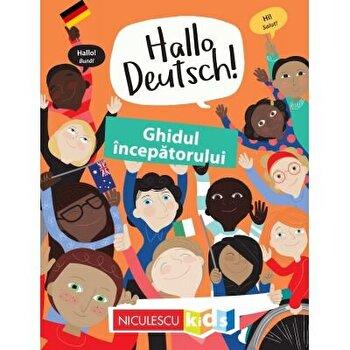Hello Deutsch! Ghidul incepatorului/Sam Hutchinson, Emilie Martin