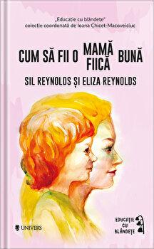 Cum sa fii o mama/fiica buna/Sil Reynolds, Eliza Reynolds
