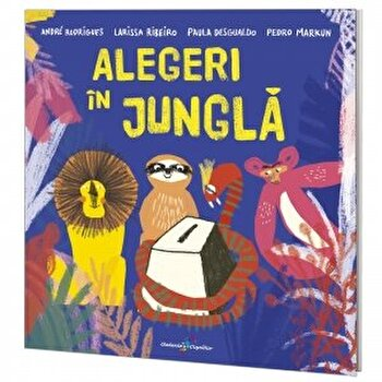 Alegeri in jungla/Andre Rodrigues, Larissa Ribeiro, Paula Desgualdo, Pedro Markun