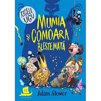 Regele Ugu: Mumia si comoara blestemata/Adam Stower
