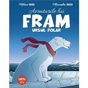 Aventurile lui Fram, Ursul polar. Vol II/Adrian Barbu, Alexandra Abagiu