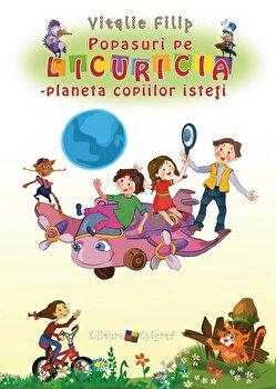 Popasuri pe Licuricia - planeta copiilor isteti/Vitalie Filip imagine elefant.ro 2021-2022