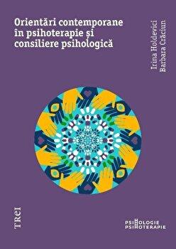 Orientari contemporane in psihoterapie si consiliere psihologica/Irina Holdevici, Barbara Craciun imagine elefant 2021