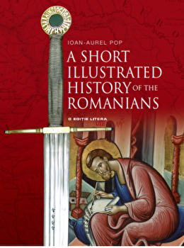 A short illustrated history of romanians/Ioan-Aurel Pop