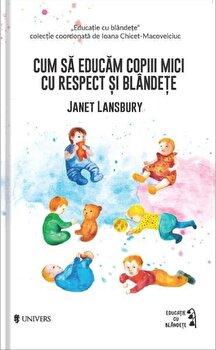 Cum sa educam copiii mici cu respect si blandete/Janet Lansbury imagine elefant 2021