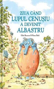 Ziua cand lupul cenusiu a devenit albastru/Gilles Bizouernes