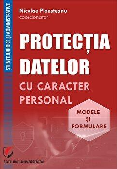 Protectia datelor cu caracter personal. Modele si formulare/Nicolae Ploesteanu imagine elefant.ro 2021-2022