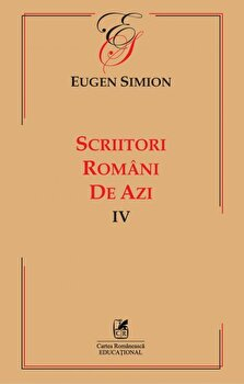 Scriitori romani de azi. Vol. IV/Eugen Simion imagine elefant.ro 2021-2022