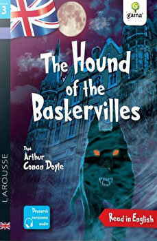 The Hound of the Baskervilles. Read in English. Dificultate 3/Anna Culleton, Arthur Conan Doyle