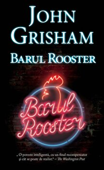 Barul Rooster/John Grisham
