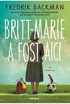 Britt-Marie a fost aici/Fredrik Backman imagine elefant 2021