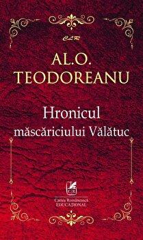 Hronicul mascariciului Valatuc/Al.O.Teodoreanu poza cate