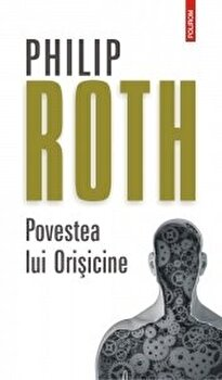 Povestea lui Orisicine/Philip Roth imagine