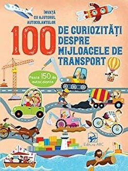 Imagine 100 De Curiozitati Despre Mijloacele Transport - Invata Cu Autocolante - ***