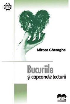 Bucuriile si capcanele lecturii/Mircea Gheorghe poza cate