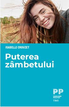 Puterea zambetului/Isabelle Crouzet imagine elefant.ro 2021-2022