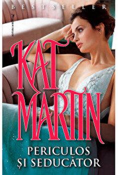 Periculos si seducator/Kat Martin imagine