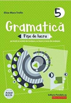 Gramatica. Fise de lucru. Clasa a V-a. 2020-2021/Eliza Mara Trofin
