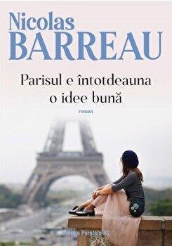 Parisul e intotdeauna o idee buna/Nicolas Barreau imagine