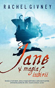 Jane si magia iubirii/Rachel Givney imagine elefant.ro 2021-2022