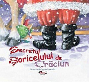 Secretele soricelului de Craciun/Norbert Landa, Annabel Spenceley