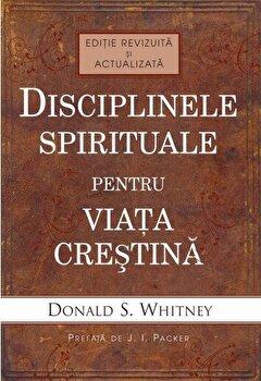 Coperta Carte Disciplinele spirituale pentru viata crestina