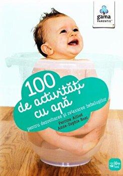 Imagine 100 De Activitati Cu Apa Pentru Dezvoltarea Si Relaxarea Bebelusilor - perrine