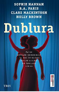 DUBLURA/Sophie Hannah, B.A. Paris, Clare Mackintosh, Holly Brown imagine elefant.ro