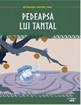 Mitologia pentru copii. Pedeapsa lui Tantal/***