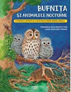 Bufnita si animalele nocturne. O poveste ilustrata si o mica enciclopedie despre animale/Friederun Reichenstetter