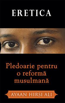 Coperta Carte ERETICA. Pledoarie pentru o reforma musulmana