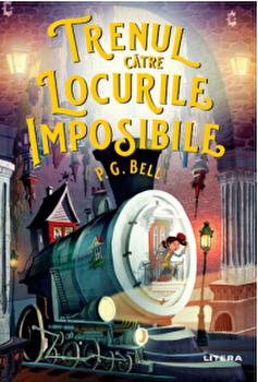 Trenul catre locurile imposibile/P. G. Bell