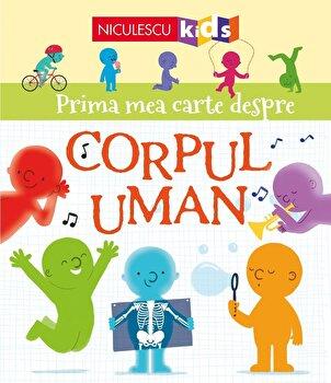 Prima mea carte despre CORPUL UMAN/Matthew Oldham, Tony Neal