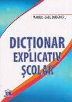 Dictionar explicativ scolar/Marius-Emil Dulgheru imagine elefant.ro 2021-2022