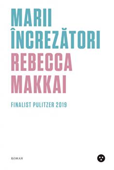 Marii increzatori/Rebecca Makkai