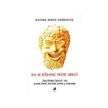 Coperta Carte De ce radeau vechii greci?/Despina Mincu-Georgescu