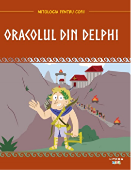 Oracolul din Delphi. Mitologia pentru copii/***