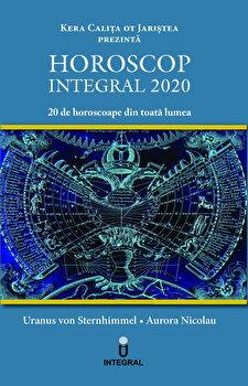 Horoscop Integral 2020/Uranus Von Sternhimmel,Aurora Nicolau imagine elefant.ro