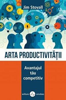 Arta productivitatii/Jim Stovall imagine elefant.ro 2021-2022