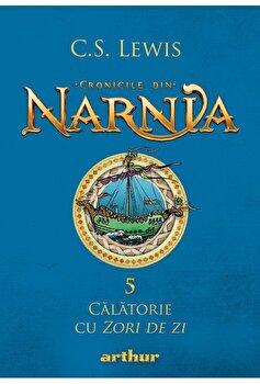 Cronicile din Narnia 5 - Calatorie cu zori de zi/C.S. Lewis