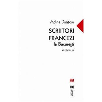 Scriitori francezi la Bucuresti/Adina Dinitoiu imagine