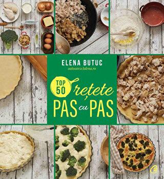 Imagine Top 50 Retete Pas Cu Pas - elena Butuc